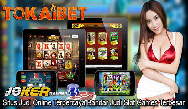 TOKAIBET Situs Slot Uang Asli Joker123 Terpercaya